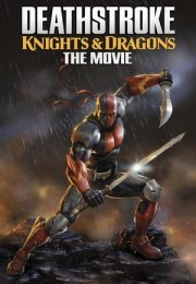 Deathstroke Knights & Dragons izle