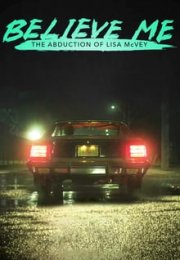 Believe Me The Abduction of Lisa McVey